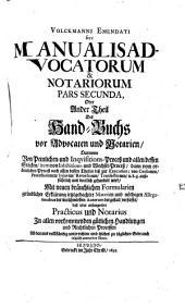 Volckmannus Emendatus sive Manuale Advocatorum & Notariorum: Band 2