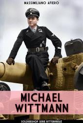 Michael Wittmann: Il super asso tedesco dei panzer