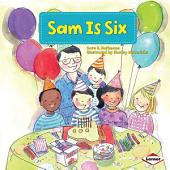 Sam Is Six