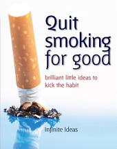 Quit smoking for good: Brilliant little ideas to kick the habit