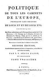 Politique de tous les cabinets de l'Europe, pendant les règnes de Louis XV et de Louis XVI: contenant des pièces authentiques sur la correspondance secrette du comte de Broglie; un ouvrage sur la situation de toutes les puissances de l'Europe, Volume3