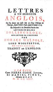 Lettres a un seigneur anglois, ou l'on donne une juste idée de l'état politique de l'Europe [...] jusqu'à l'année 1713 en réponse à [...] Bollingbroke: 2 parts, Volume1