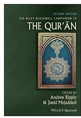 The Wiley Blackwell Companion to the Qur an