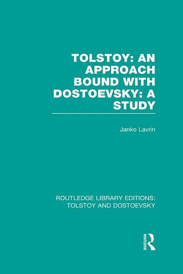 Tolstoy  An Approach bound with Dostoevsky  A Study PDF