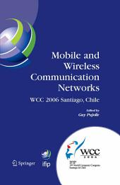Mobile and Wireless Communication Networks: IFIP 19th World Computer Congress, TC-6, 8th IFIP/IEEE Conference on Mobile and Wireless Communications Networks, August 20-25, 2006, Santiago, Chile