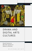 Drama and Digital Arts Cultures PDF