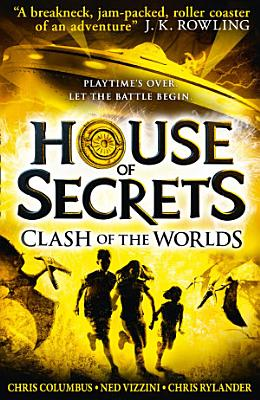 Clash of the Worlds  House of Secrets  Book 3