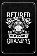 Retired Firefighters Make the Most Amazing Grandpas