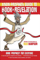 The Non-Prophet's GuideTM to the Book of Revelation