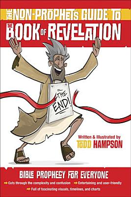 The Non Prophet s GuideTM to the Book of Revelation