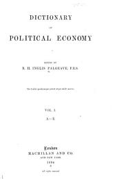 Dictionary of Political Economy: Volume 1