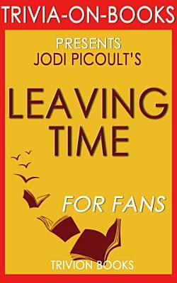 Leaving Time  A Novel by Jodi Picoult  Trivia On Books