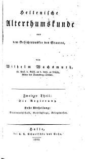 Hellenische Alterthumskunde aus dem Gesichtspunkte des Staates: Die Regierung. Zweiter Teil