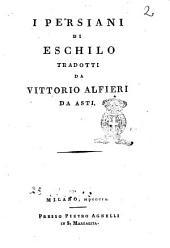 I Persiani di Eschilo tradotti da Vittorio Alfieri da Asti