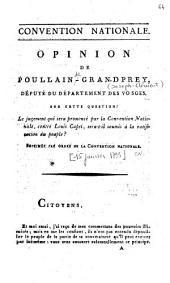 Opinion de Poullain-Grandprey, député du département des Vosges, sur cette question : le jugement qui sera prononcé par la Convention nationale, contre Louis Capet, sera-t-il soumis à la ratification du peuple ?