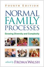 Normal Family Processes, Fourth Edition: Growing Diversity and Complexity, Edition 4