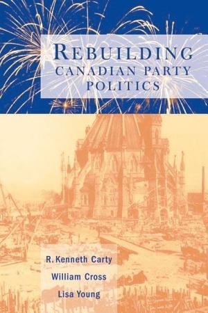 Rebuilding Canadian Party Politics PDF