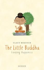 The Little Buddha: Finding Happiness