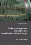 Risikomanagement im Lichte des Shareholder Value Prinzips PDF