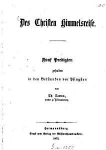 Des Christen Himmelsreise F  nf Predigten gehalten in den Betstunden vor Pfingsten PDF