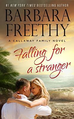 Falling For A Stranger  Callaways   3  PDF