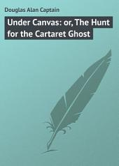 Under Canvas: or, The Hunt for the Cartaret Ghost