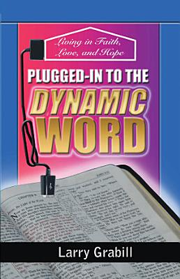 Plugged In to the Dynamic Word