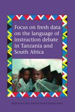 Focus on Fresh Data on the Language of Instruction Debate in Tanzania and South Africa PDF