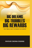 Big Dreams, Big Troubles, Big Rewards