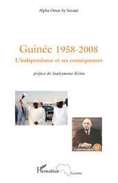 Guinée 1958-2008: L'indépendance et ses conséquences