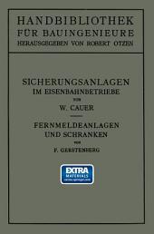 Sicherungsanlagen im Eisenbahnbetriebe: Auf Grund gemeinsamer Vorarbeit mit Dr.-Ing. M. Oder weiland Professor an der Technischen Hochschule zu Danzig