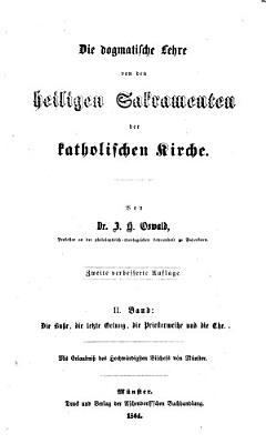 Die dogmatische Lehre von den heiligen Sakramenten der katholischen Kirche PDF