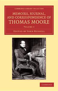 Memoirs  Journal  and Correspondence of Thomas Moore
