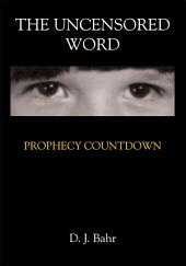 The Uncensored Word: PROPHECY COUNTDOWN