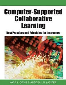 Computer Supported Collaborative Learning  Best Practices and Principles for Instructors PDF