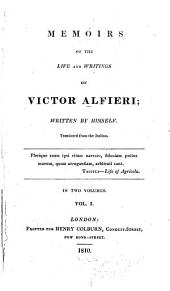 Memoirs of the Life and Writings of Victor Alfieri: Volume 1