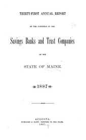 Annual Report of the Condition of the Savings Banks, Trust Companies and Loan and Building Associations of the State of Maine