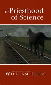 The Priesthood of Science: A Work of Utopian Fiction