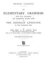An Elementary Grammar: With Full Syllabary and Progressive Reading Book, of the Assyrian Language, in the Cuneiform Type