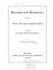 Melodies and Madrigals: Mostly from the Old English Poets