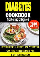 Diabetes cookbook And Meal Prep for Beginners PDF
