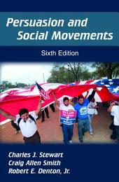 Persuasion and Social Movements: Sixth Edition
