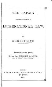 The Papacy Considered in Relation to International Law