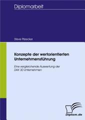 Konzepte der wertorientierten Unternehmensführung: Eine vergleichende Auswertung der DAX 30 Unternehmen