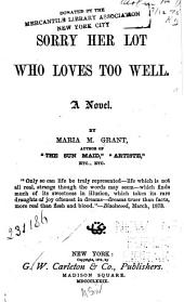 Sorry Her Lot who Loves Too Well: A Novel
