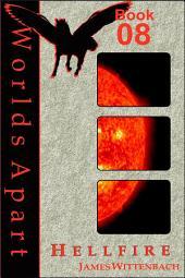 Worlds Apart Book 08: Hellfire