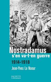 Nostradamus s'en va-t-en guerre: 1914-1918