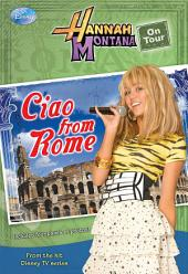 Hannah Montana On Tour: Ciao from Rome!