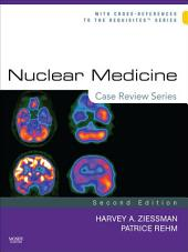Nuclear Medicine: Case Review Series: Edition 2
