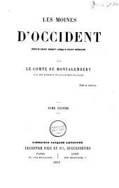Les moines d'Occident depuis saint Benoît jusqu'à saint Bernard: Volume6